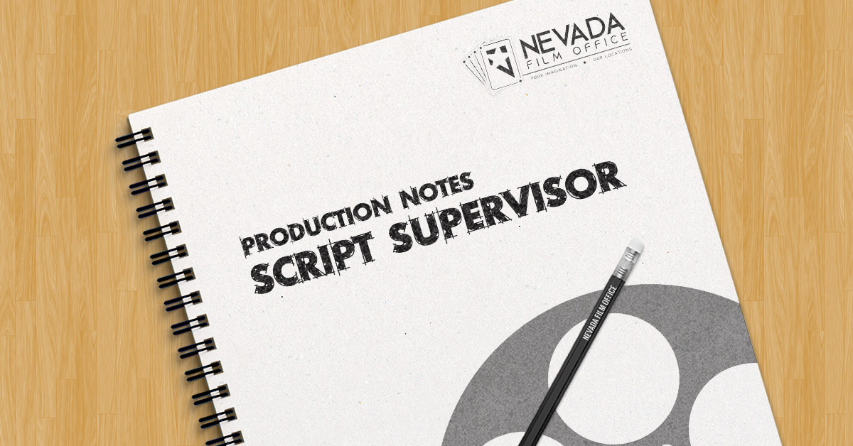 209a353059 Production Notes: Script Supervisor | Nevada Film Office