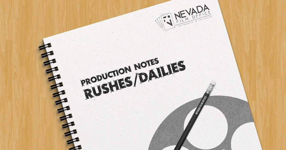 Production Notes: Rushes / Dailies