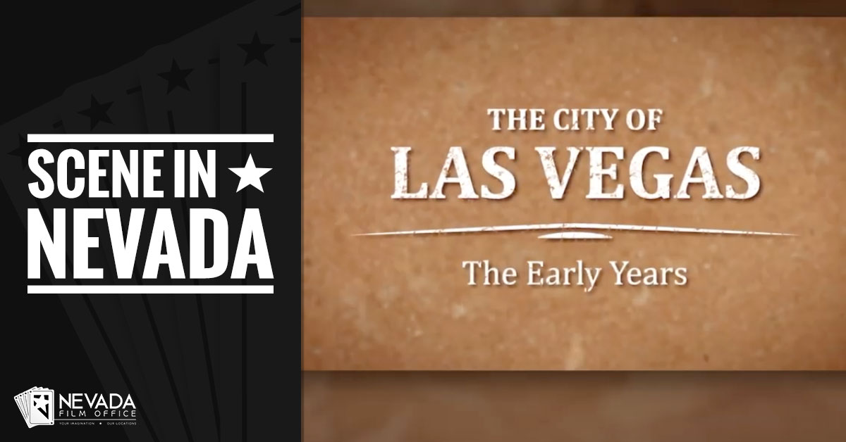 Scene In Nevada: The City of Las Vegas, The Early Years