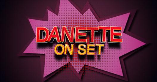 Danette On Set